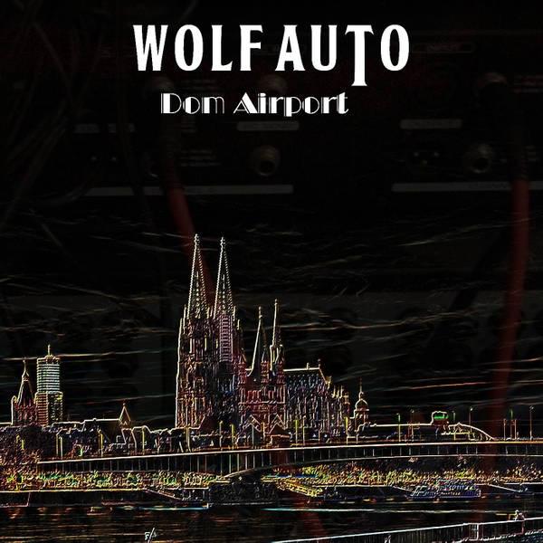 Dom Airport – Wolf Auto [Electro] Musik-Album