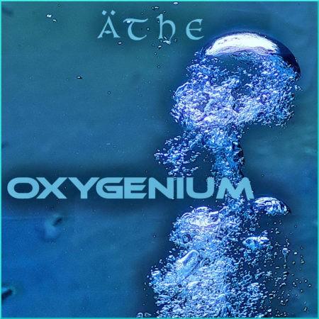 Äthe – Oxygenium [Ambient/Downtempo] music release